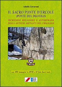 Il sacro Ponte d'Ercole. Adolfo Zavaroni. Edzioni Adelmo Iaccheri La Sorgente